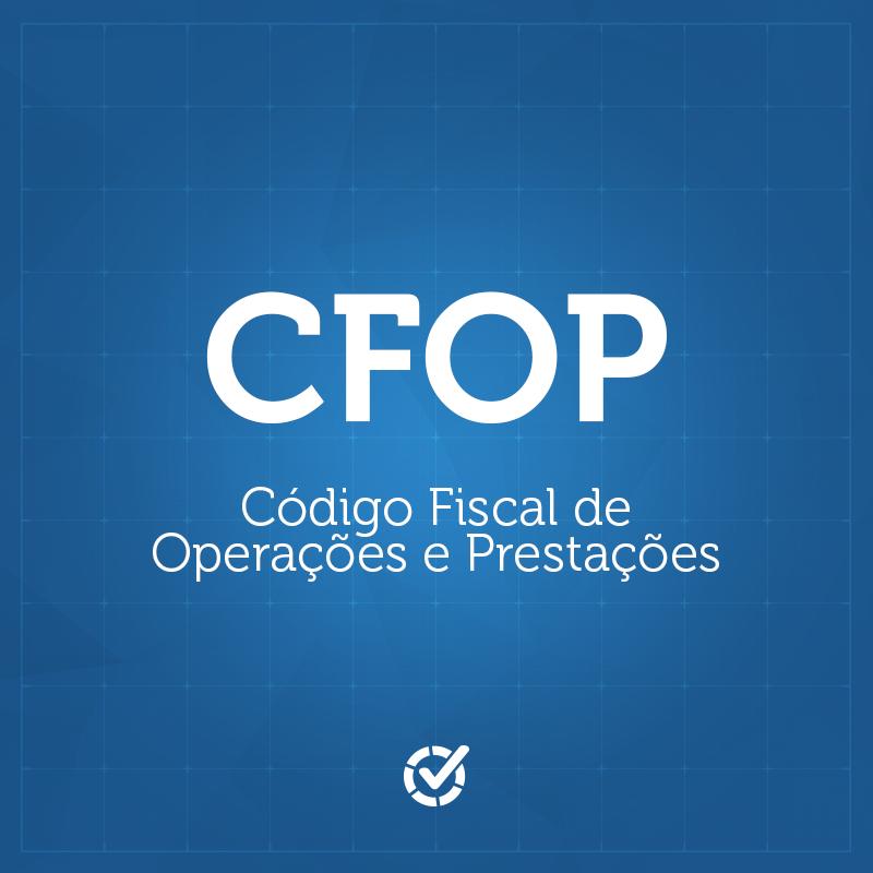 CFOP – Código Fiscal de Operações e Prestações